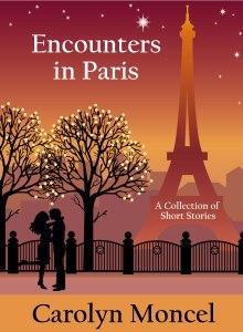 Encounters in Paris, by Carolyn Moncel