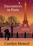 Encounters in Paris, by Carolyn Moncel