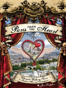 Paris from the Heart: Ultimate Walking Tours to Fun, Fashion, and Freedom, by Jan Dolphin