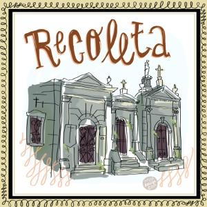 Recoleta, Buenos Aires, by Michelle Schwartzbauer