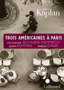 Trois Américaines à Paris: Jacqueline Bouvier Kennedy, Susan Sontag, Angela Davis a été publié en anglais en avril 2012 aux éditions University of Chicago Press et en français en octobre 2012 aux éditions Gallimard (traduction de Patrick Hersant).